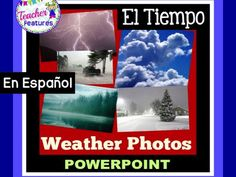 **SPANISH VERSION** En Espanol  There is nothing better than learning about weather while using real-life photos.