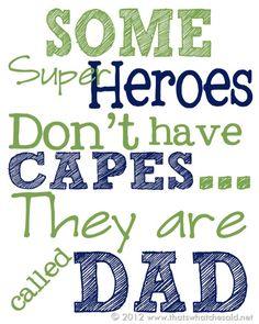 "Algunos superheroes no usan capas..se les llaman ""Papa""...  Fathers Day Printable for a super dad!"