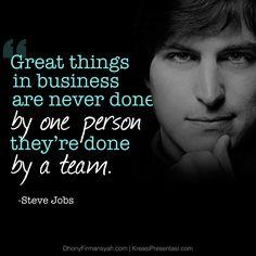 Bisnis yang hebat tidak pernah dijalankan oleh satu orang, bisnis itu dijalankan oleh sebuah tim (Steve Jobs)  #Quotes #AmazingSlideQuotes