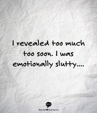 Sex In The City Quote - i revealed too much too soon. I was emotionally slutty #Home