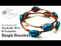 Great tutorial!! Stackable Wire & Gemstone Bangle Bracelets - YouTube by the Potomac Bead Co.