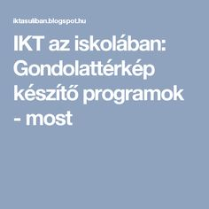 IKT az iskolában: Gondolattérkép készítő programok - most