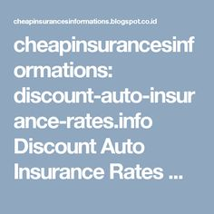 cheapinsurancesinformations: discount-auto-insurance-rates.info Discount Auto Insurance Rates ...