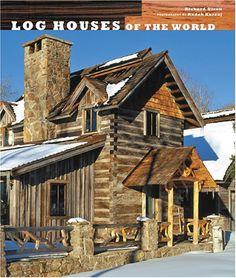 Log Houses of the World: Richard Olsen, Radek Kurzaj: 9780810957466: Amazon.com: Books