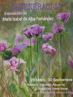 #pintamialma#regeneración#florecimiento#exposición#Badajoz#Extremadura#Maria Isabel de Alba Fernández