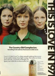 This is Love in Love Cosmetics, Country girl complexion, Vintage Makeup Ads, 70s Makeup, Retro Makeup, Vintage Ads, Rihanna Makeup, Vintage Clothing, Vintage Glamour, Vintage Beauty, Karen Graham