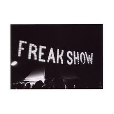 Glastonbury 03: Freakshow ❤ liked on Polyvore featuring pictures, backgrounds, photos, text, quotes, fillers, phrases and saying