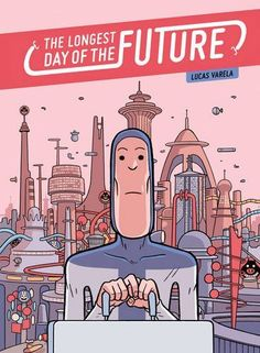The Longest Day Of The Future by Lucas Varela