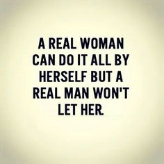 A real woman can do it all by herself