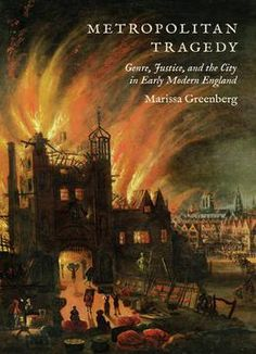 Metropolitan Tragedy: Genre Justice And The City In Early Modern England PDF