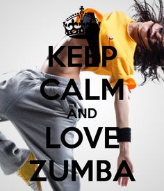 I Love Zumba   KEEP CALM AND LOVE ZUMBA