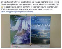 Op nummer 2, van de top 5 facebookberichten van Hooggevoelig heel gewoon in juli 2016, de kalender van Hooggevoelig heel gewoon. De kalender voor 2017 is in ontwikkeling en vanaf eind  september leveren we hem uit. Plaats nu alvast je bestelling op http://www.hooggevoeligheelgewoon.nl/product/kalender