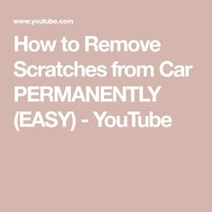 How to Remove Scratches from Car PERMANENTLY (EASY) - YouTube