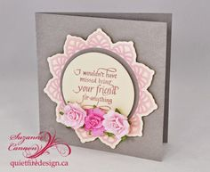 Quietfire Style: Floral Motif Card and I Wouldn't Have Missed Being...