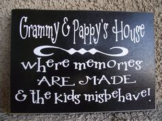 """Gammy's & Papa""""S House…where memories are made & the kids misbehave!"""
