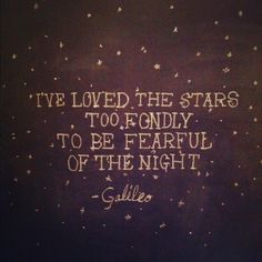 I've loved the stars.