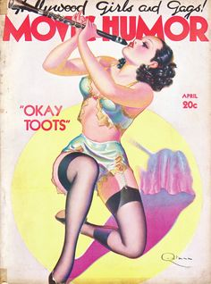 """OK, Toots."" Hollywood Girls and Gags!  Movie Humor, April 1937, Vol. 3, No. 9.  George Quintana cover. Girl in garter belt and stockings playing a clarinet. Quintana's (1902-1957) first art assignments were anonymous advertising work, but by 1934 he had begun to sell freelance cover illustrations to a variety of ""spicy"" pulp magazines, such as Gay French Life, Movie Humor, and Tempting Tales. These were sold at burlesque halls as well as well as under-the-counter at discreet newsstands."