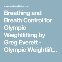 Breathing and Breath Control for Olympic Weightlifting by Greg Everett - Olympic Weightlifting - Catalyst Athletics - Olympic Weightlifting