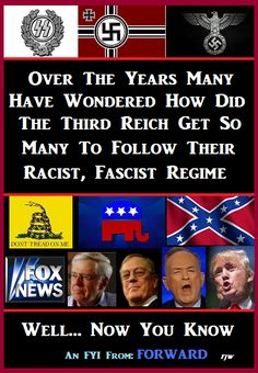 Over the years many have wondered how did the Third Reich get so many to follow their racist, fascist regime. Well..now you know.