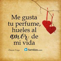 Me encanta tu perfume mi rey hermoso...y no solo hueles a el Amor de mi vida eres el Amor de mi vida...❤️