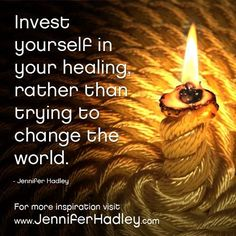 Invest yourself in your healing...