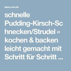 schnelle Pudding-Kirsch-Schnecken/Strudel « kochen & backen leicht gemacht mit Schritt für Schritt Bilder von & mit Slava