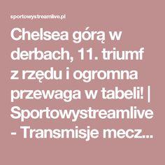 Chelsea górą w derbach, 11. triumf z rzędu i ogromna przewaga w tabeli! | Sportowystreamlive - Transmisje meczów