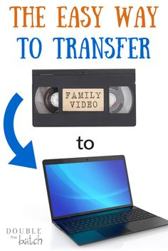 The easy way to transfer VHS home movies to your computer.