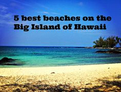5 best beaches on the Big Island of Hawaii
