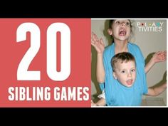 Activities for siblings to bond and have lots of fun. No preparation, can be played indoors or outdoors.
