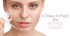 6 Ways to Fight the Retinol Uglies! |New Retinol Skin Care or During Dry Winter Months | DermaHut
