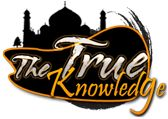 True Knowledge of Islam, Muslims, Quran, Sunnah, Hadith, information
