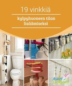 19 vinkkiä kylpyhuoneen tilan lisäämiseksi   #Kylpyhuoneen #uudelleenorganisointi tuo sinne #huimasti lisätilaa.  #Mielenkiintoistatietoa