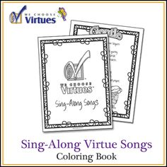 Virtue songs with familiar tunes make it easy for children to remember the catch-phrases
