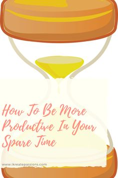 How To Be More Productive In Your Spare Time - iKreate Passions Effects Of Stress, Never Stop Learning, Learn A New Skill, Activities To Do, Learn To Cook, New Hobbies, Extra Money, Productivity, Card Games