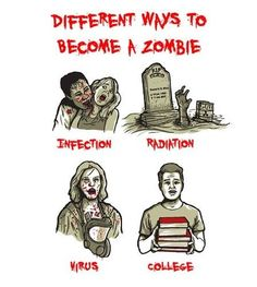 Funny pictures about Ways to become a zombie. Oh, and cool pics about Ways to become a zombie. Also, Ways to become a zombie photos. Funny Commercials, College Humor, College Life, Funny College, Uni Life, Education College, School Humor, Humor Grafico, Just For Laughs