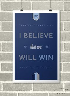 Sporting KC I Believe That We Will Win poster MLS Soccer Champs  by DimestoreSaintDesign