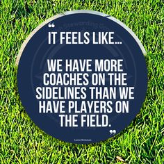 It feels like… We have more coaches on the sidelines than we have players on the field. And many of them have been coaching for less time than those that are out playing on the field. This is especially true for the business, leadership, performance, personal, group, transformational, team, career, executive, motivational, life, and what ever others kind of coach or coaching you can come up with. Coaches, Fields, Leadership, Motivational, Career, Messages, Group, Feelings, Business