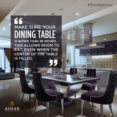 #ThursdayInterior Make sure your dining table is wider than 36 inches. This allows room to eat, even when the center of the table is filled. www.ashar.in #AsharGroup #RealEstate #Thane #Housing #Apartments #Residences