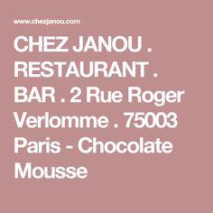 CHEZ JANOU . RESTAURANT . BAR . 2 Rue Roger Verlomme . 75003 Paris - Chocolate Mousse