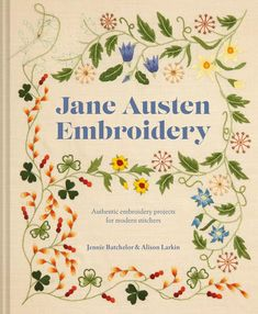 Lucy Worsley, Jane Austen, Modern Embroidery, Embroidery Patterns, Embroidery Books, University Of Kent, Superbat, Easter Weekend, Couture