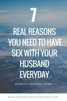 7 Reasons You Need To Have Sex With Your Husband Everyday  Marriage Advice  Marriage advice for women  marriage advice troubled  marriage advice christian   marriage advice quotes