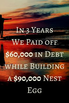In 3 Years We Paid off $60,000 in Debt while Building a $90,000 Nest Egg via @apathyends