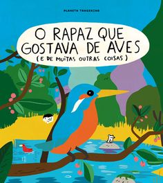 O Rapaz que Gostava de Aves | Planeta Tangerina