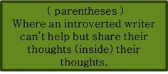 Introvert (parentheses)
