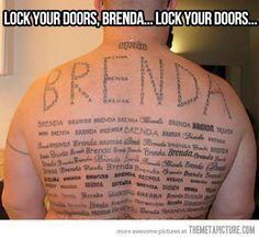 Lock your doors, Brenda…
