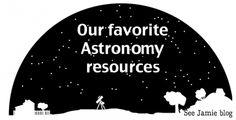 Homeschool Astronomy Resources - See Jamie blog