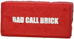 Bad Call Brick by HuskerMax. $6.99. Dont like the call? Make use of our foam rubber brick. Standard brick size.
