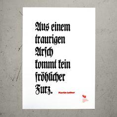 """Poster """"Aus einem traurigen Arſch kommt kein fröhlicher Furz. – Martin Luther"""""""