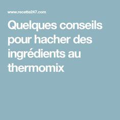 Quelques conseils pour hacher des ingrédients au thermomix